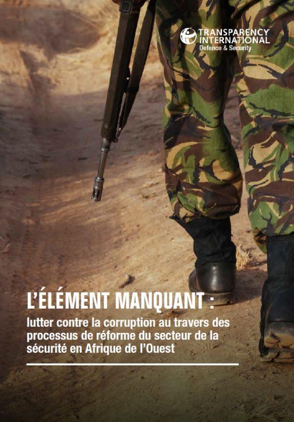 PDF cover of L'Elément Manquant: lutter contre la corruption au travers des processus de réforme du secteur de la sécurité en Afrique de l'Ouest